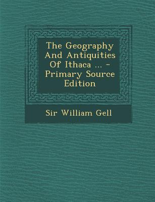 Nabu Press Geography and Antiquities of Ithaca ... (Primary Source Edition) by Gell, William [Paperback] at Sears.com
