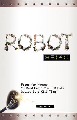 Robot Haiku By Salemi, Ray