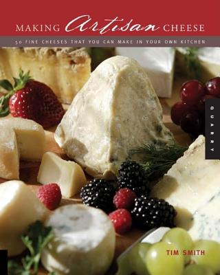 Making Artisan Cheese By Smith, Tim